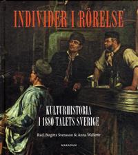 individer-i-rorelse-kulturhistoria-i-1880-talets-sverige